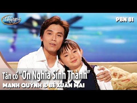 PBN 81 | Mạnh Quỳnh & Bé Xuân Mai - Tân Cổ