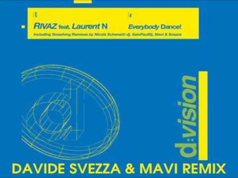 Everybody Dance! - Rivaz feat. Laurent N ( Davide Svezza & Mavi Rmx )