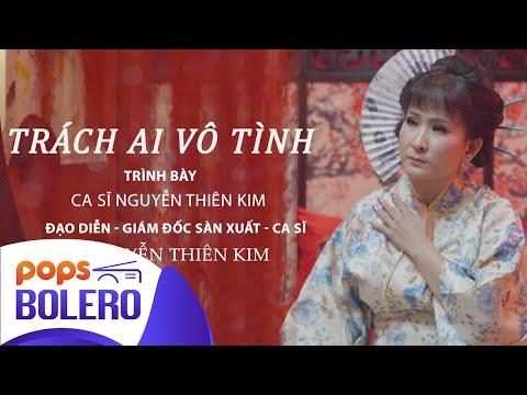 Trách Ai Vô Tình | Nguyễn Thiên Kim