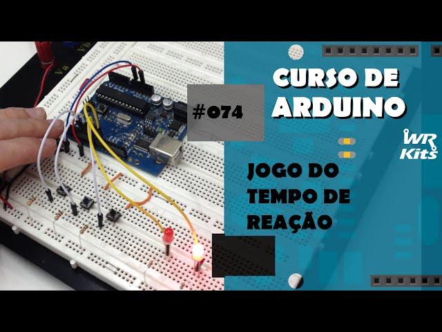 JOGO DO TEMPO DE REAÇÃO | Curso de Arduino #074