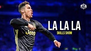 Cristiano Ronaldo ► La La La - Skills & Goals - 2018/2019 | HD