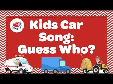 Car Song For Kids With Sing along Lyrics | Guess Who? | Children Love to Sing