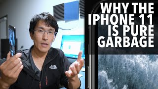 Why the iPhone 11 is Pure Garbage (PRO)