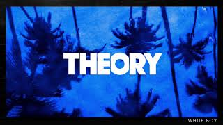 THEORY - White Boy [OFFICIAL AUDIO]