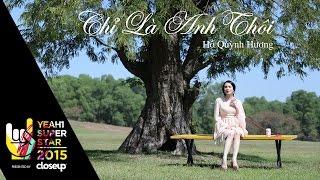 Chỉ Là Anh Thôi (OST Gái Già Lắm Chiêu)   Hồ Quỳnh Hương   Yeah1 Superstar (Offical MV)
