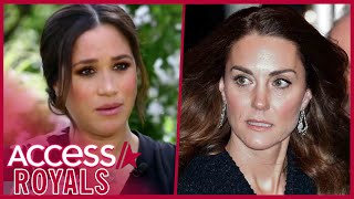 Meghan Markle Says Kate Middleton Made Her Cry Before Wedding