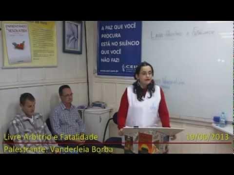 Baixar Vanderléia Borba - Livre-arbítrio e Fatalidade - 19/06/2013 - CEIL