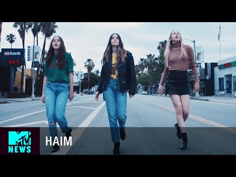 HAIM on the 'Want You Back' Music Video & the Dangerous Idea Behind It | MTV News