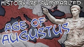 History RE-Summarized: The Age of Augustus