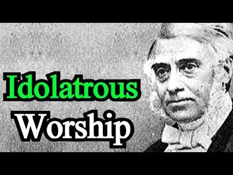 Some Comments For Those Who Attend Idolatrous Worship - J. C. Philpot / Audio Sermon