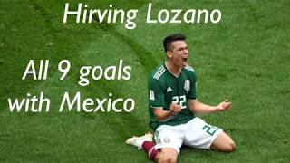 All 9 hirving Lozano goals with Mexico