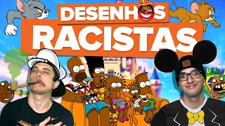 MOMENTOS RACISTAS NOS DESENHOS ANIMADOS