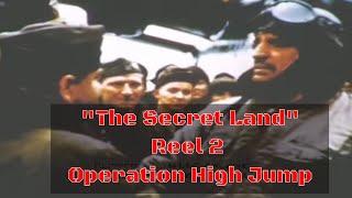 THE SECRET LAND ANTARCTICA  U.S. NAVY OPERATION HIGH JUMP REEL 2  2497