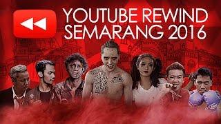 YOUTUBE REWIND INDONESIA 2016   SEMARANG