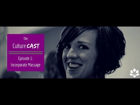 CultureCast #1: Incorporate Massage - Why Culture Matters