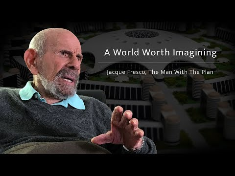 "Enjoy the two minute trailer for ""A World Worth Imagining; Jacque Fresco: The Man with the Plan,"" our upcoming documentary based on the last interview of Jacque's life at age 101. As powerful as it is urgent, this documentary will grab your heart and show you what is possible for our human family when we heed our biological imperative to survive and engage our brilliant minds to serve the purpose of our mutual thriving."