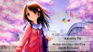 Những Ca Khúc Nhạc Robin Hustin - On Fire Hay Nhất 2019