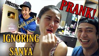 IGNORING SANYA PRANK | GOLD PLAY BUTTON UNBOXING