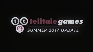 Telltale Games - 2017 Summer Frissítés