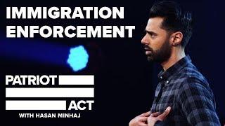 Immigration Enforcement   Patriot Act with Hasan Minhaj   Netflix