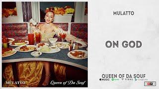 """Mulatto - """"On God"""" (Queen of Da Souf)"""