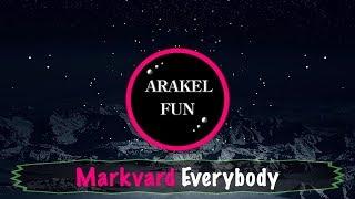 Markvard  Everybody (Arakel Fun No Copyright Music)