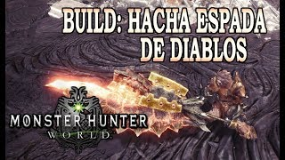 BUILD: HACHA ESPADA de DIABLOS - Monster Hunter World (Gameplay Español)