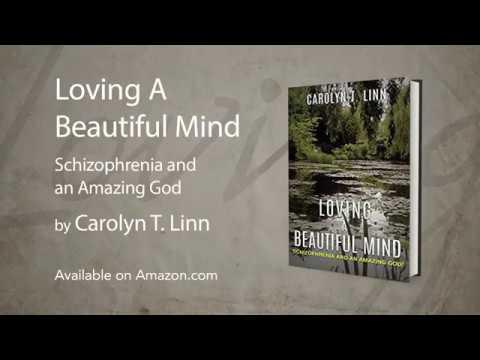 Loving A Beautiful Mind By Carolyn T. Linn