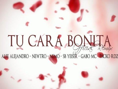 Tu Cara Bonita [Official Remix] - Alee Alejandro Ft. Newtro, Nemo SB, Yeiser, Gabo Mc, Packo Rdz