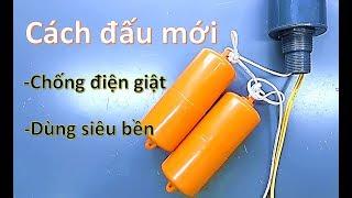 Cách đấu phao điện dùng siêu bền và chống điện giật(Anti shock and increase life of Float Switches)