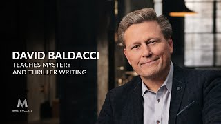 David Baldacci Teaches Mystery and Thriller Writing | MasterClass Official Trailer