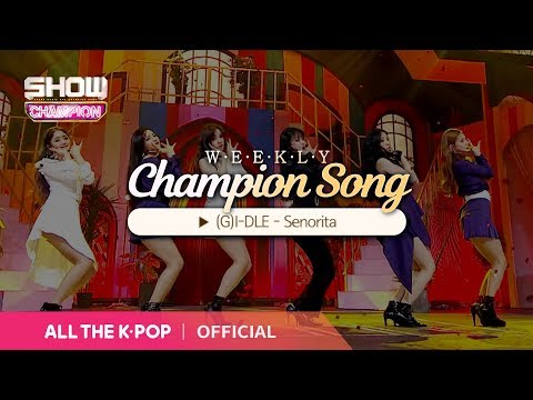 [Weekly Champion vowel] (G)I-DLE - Senorita♬