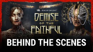 Dead by Daylight | Demise of the Faithful | Behind the Scenes