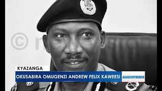 Okusabira omugenzi Andrew Felix Kaweesi.