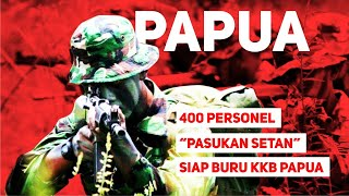 """400 Personel """"Pasukan Setan"""" Siap Buru KKB Papua"""