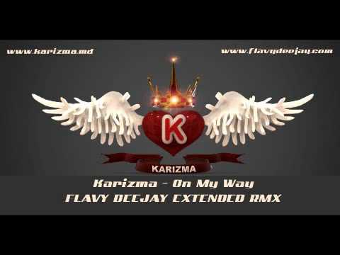 Karizma - On My Way [Flavy DeeJay Club RMX]