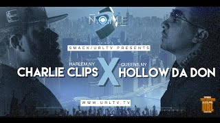 CHARLIE CLIPS VS HOLLOW DA DON SMACK/ URL (OFFICIAL VERSION) | URLTV