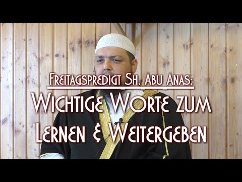 WICHTIGE WORTE ZUM LERNEN & WEITERGEBEN mit Sh. Abu Anas am 24.07.2015 in Braunschweig
