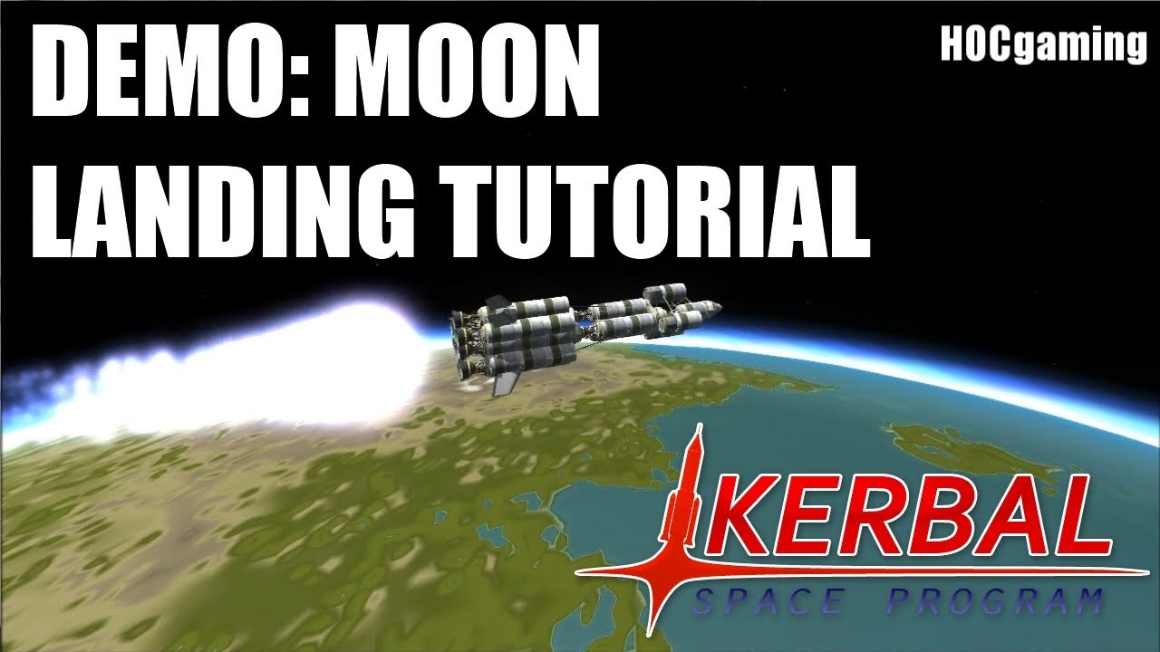 Demo: Moon Landing Tutorial - Kerbal Space Program - YouTube