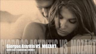 Giati ego - Giorgos Astritis Vs Mozart( classical ballad verision)