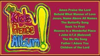 The Kids Praise Album! ( Full Album)
