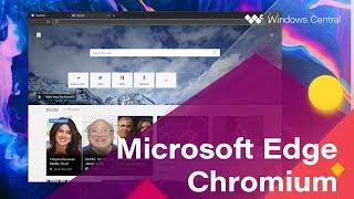 First Look: Microsoft Edge built on Chromium