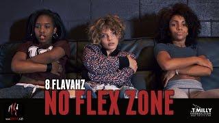 "8 Flavahz - ""No Flex Zone"" - Willdabeast & Janelle Choreography | Directed by @TimMilgram #TMillyTV"