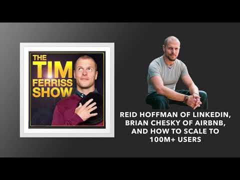 Reid Hoffman and Brian Chesky | The Tim Ferriss Show (Podcast)
