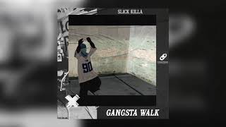 slick-killa-gangsta-walk.jpg