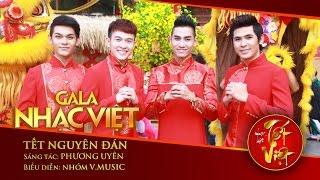 Tết Nguyên Đán - V.Music | Gala Nhạc Việt 1 - Nhạc Hội Tết Việt (Official)