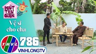 THVL | Hữu Tín thuê vệ sĩ để chăm sóc tía | Phút thư giãn - Tập 786: Vệ sĩ cho cha