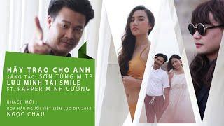 HÃY TRAO CHO ANH (cover) - Tài Smile ft. Rapper Mạnh Cường