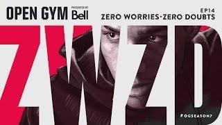 Open Gym presented by Bell S7E14 - Zero Worries, Zero Doubts