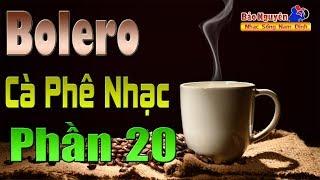 Nhạc Dành Cho Quán Cafe Phòng Trà | Bolero Thư Giãn Phần 20 | Đẳng Cấp Hòa Tấu - Nhạc Sống Nam Định